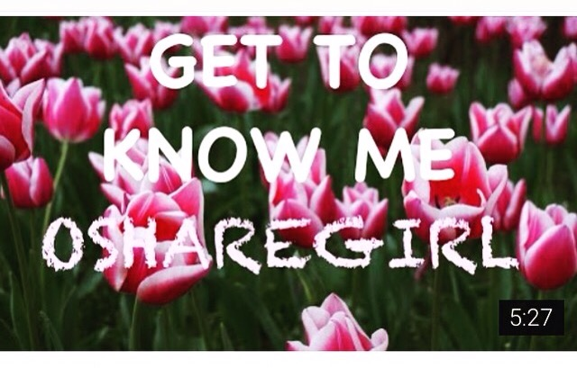 💜 Get to Know Me | OSHAREGIRL 💜